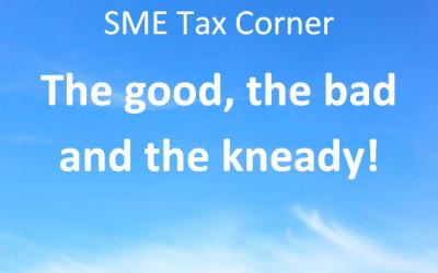 SME tax corner – the good, the bad & the kneady!