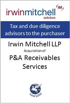 Deal: Irwin Mitchell acquires P&A Recievables Services - Hawsons advises