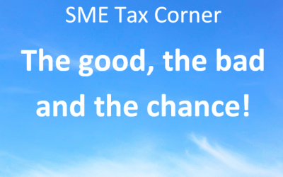 SME tax corner – the good, the bad & the chance