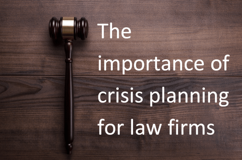 The importance of crisis planning for law firms