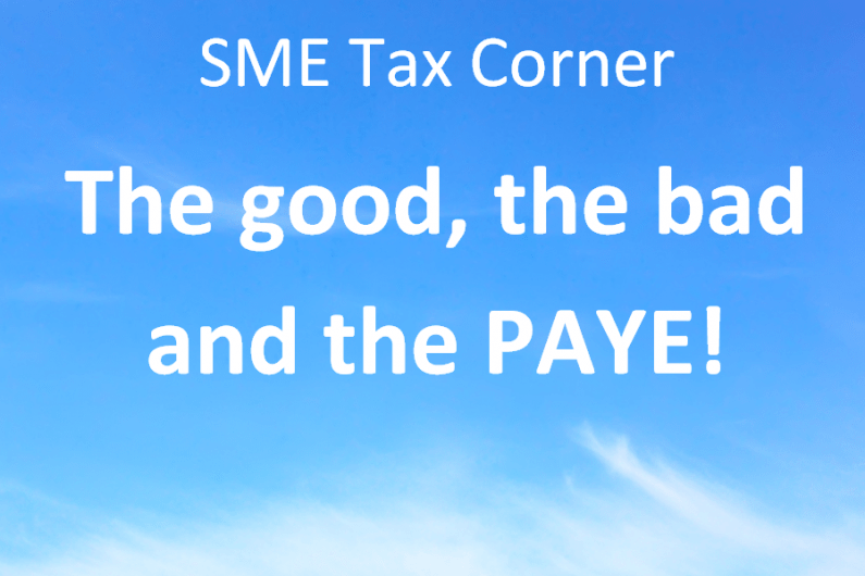SME tax corner – the good, the bad & the PAYE!
