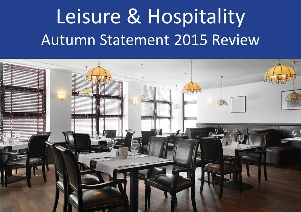 Leisure & Hospitality Autumn Statement 2015 review