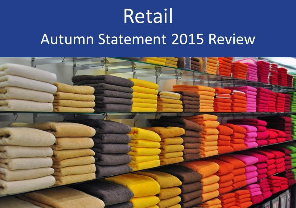 Retail Autumn Statement 2015 review