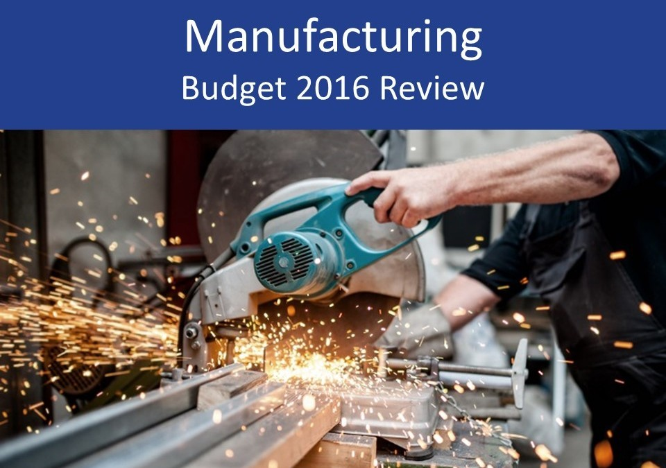 Manufacturing 2016 Budget review