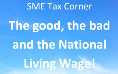 SME tax corner – the good, the bad & the National Living Wage!